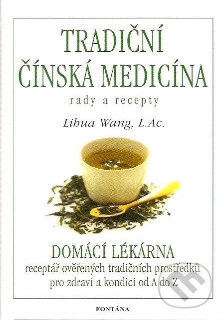 Tradiční čínská medicína rady a recepty - Libua Wang