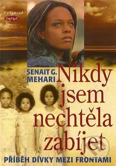Nikdy jsem nechtěla zabíjet - Senait G. Mehari