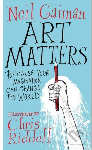 Art Matters - Neil Gaiman, Chris Riddell (ilustrácie)