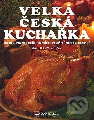 Velká česká kuchařka - Jaroslav Vašák