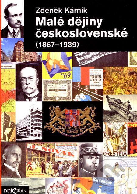 Malé dějiny československé (1867 - 1939) - Zdeněk Kárník