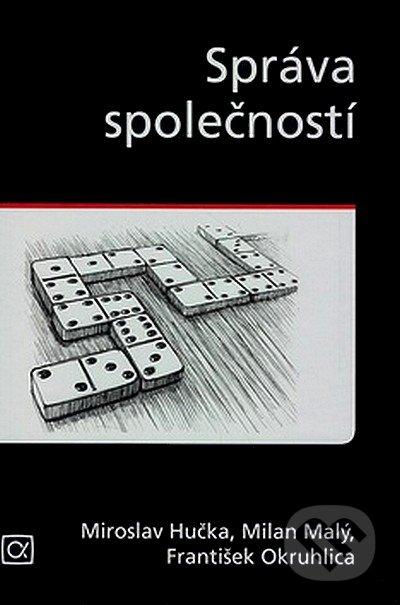 Alfa Správa společností - Miroslav Hučka, Milan Malý, František Okruhlica