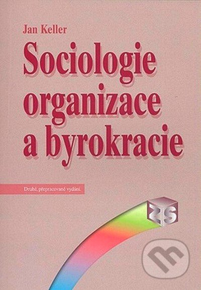 SLON Sociologie organizace a byrokracie - Jan Keller