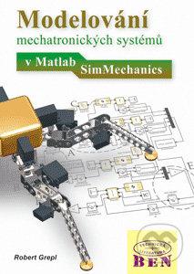 Modelování mechatronických systémů v Matlab/SimMechanics - Robert Grepl