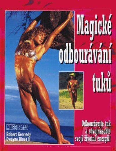 Ivan Rudzinskyj - Svět kulturistiky Magické odbourávání tuků - Robert Kennedy, Dwayne Hines