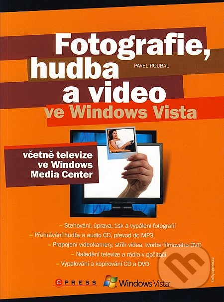Fotografie, hudba a video ve Windows Vista - Pavel Roubal