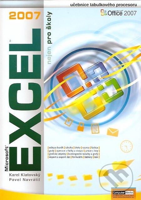 Excel 2007 nejen pro školy - Pavel Navrátil, Karel Klatovský