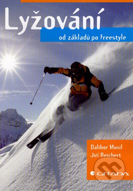 Lyžování od základů po freestyle - Dalibor Musil, Jiří Reichert