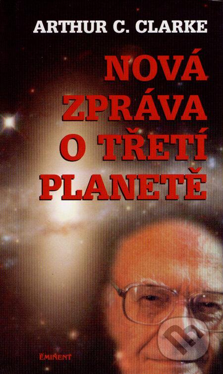 Nová zpráva o Třetí planetě - Arthur C. Clarke