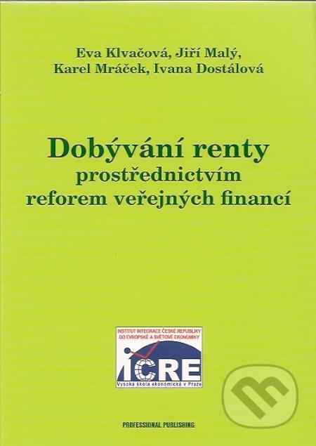 Dobývání renty prostřednictvím reforem veřejných financí - Eva Klvačová a kol.