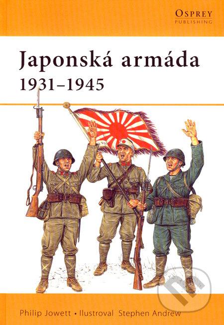 Japonská armáda 1931 - 1945 - Philip Jowett