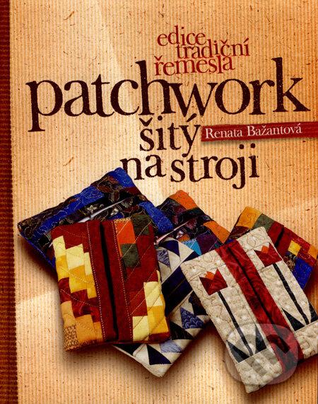 Patchwork šitý na stroji - Renata Bažantová