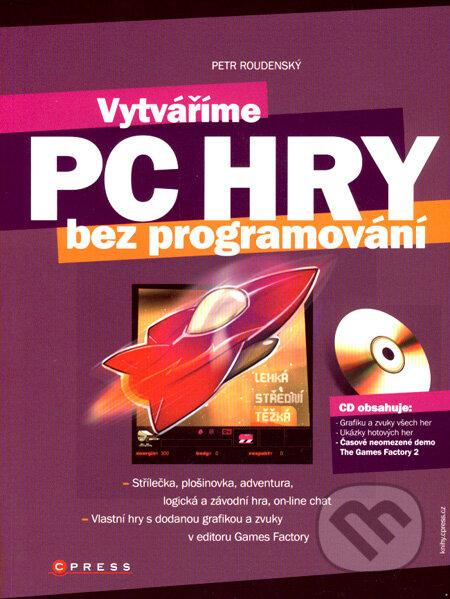 Vytváříme PC hry bez programování - Petr Roudenský