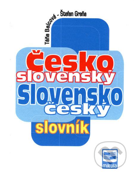 Česko-slovenský a slovensko-český slovník - Táňa Balcová, Štefan Greňa