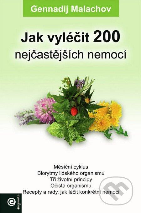 Jak vyléčit 200 nejčastějších nemocí - Gennadij Malachov