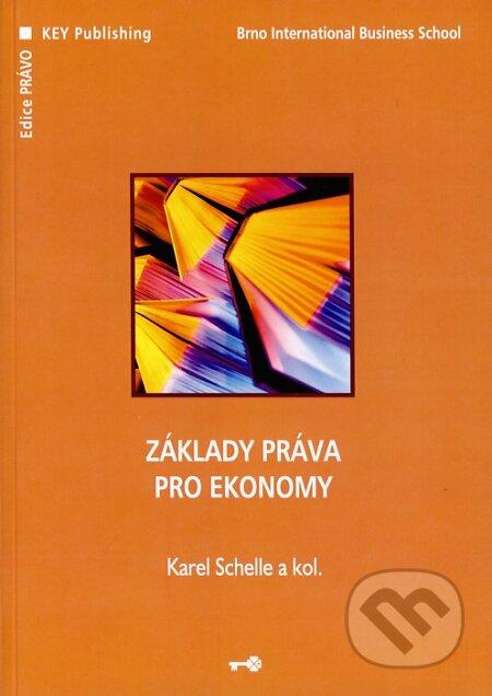 Základy práva pro ekonomy - Karel Schelle a kol.