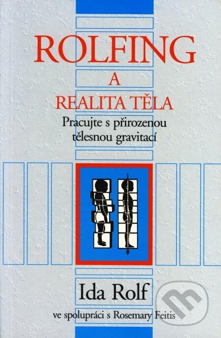 Rolfing a realita těla - Ida Rolf