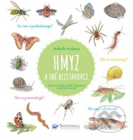 Hmyz a iné bezstavovce - Natalie Tordjman, Judith Gueyfier, Julien Norwood