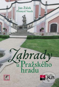 Zahrady u Pražského hradu - Jan Žáček, Přemysl Vacek