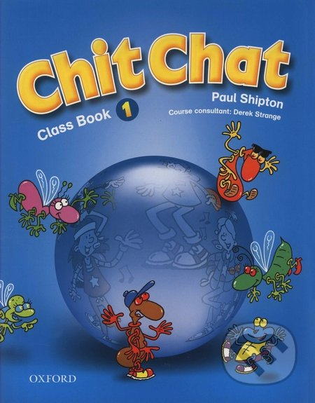 Chit Chat - Class Book 1 - Paul Shipton