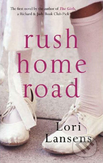 Rush Home Road - Lori Lansens