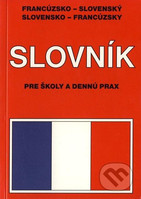 Francúzsko - slovenský, slovensko - francúzsky slovník pre školy a dennú prax - Marta Heinrichová