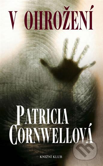 V ohrožení - Patricia Cornwell