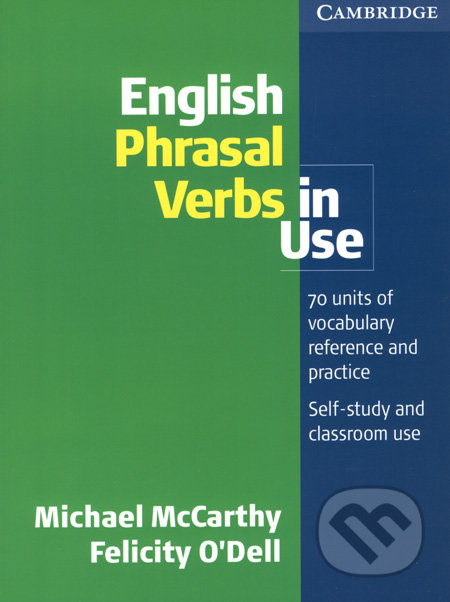 English Phrasal Verbs in Use - Michael McCarthy, Felicity O´Dell