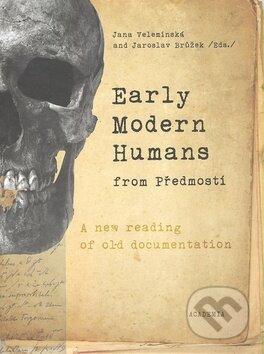 Early Modern Humans from Předmostí - Jana Velemínská, Jaroslav Brůžek