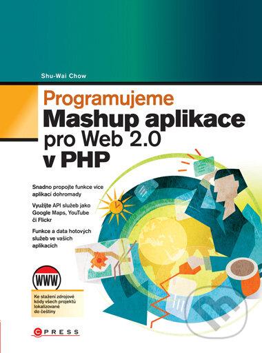 Programujeme Mashup aplikace pro Web 2.0 v PHP - Shu-Wai Chow