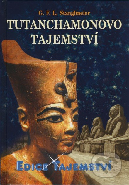 Tutanchamonovo tajemství - G. F. L. Stanglmeier