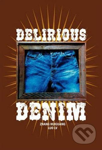 Delirious Denim - Zhang Huiguang