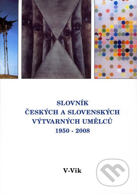Slovník českých a slovenských výtvarných umělců 1950 - 2008 (V - Vik) -