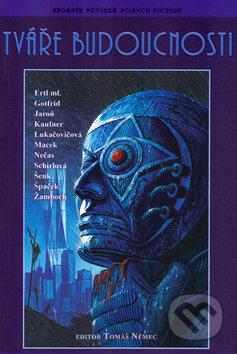 Tváře budoucnosti - Kolektiv autorů