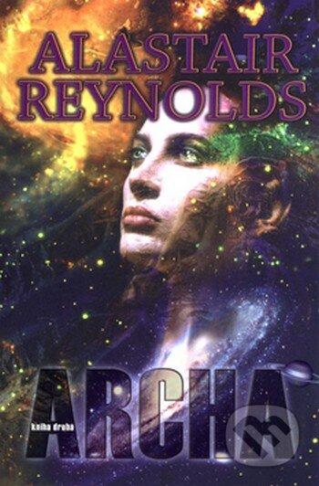Archa - kniha druhá - Alastair Reynolds