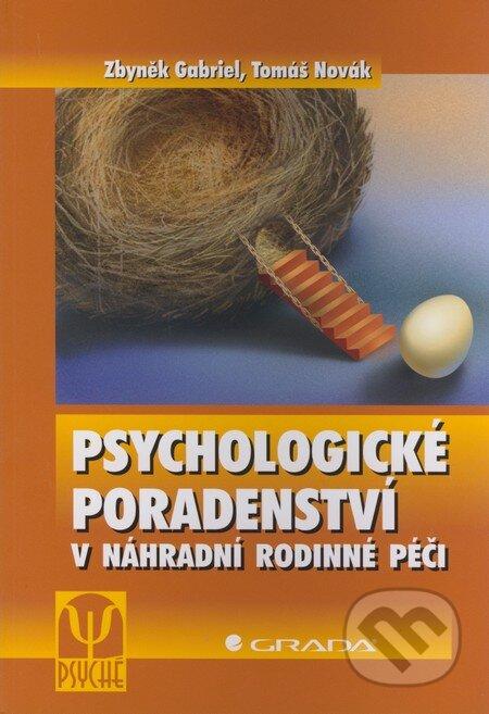 Psychologické poradenství v náhradní rodinné péči - Zbyněk Gabriel, Tomáš Novák