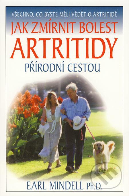 Jak zmírnit bolest artritidy přírodní cestou - Earl Mindell