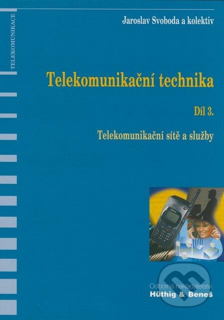 Telekomunikační technika - Díl 3. - Jaroslav Svoboda a kol.