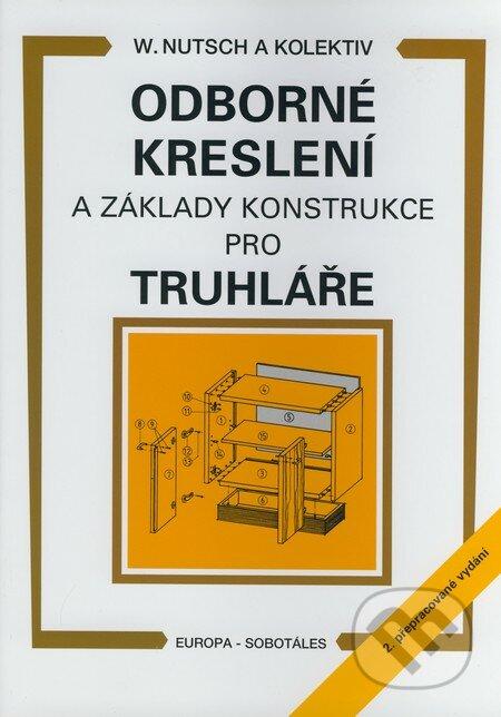 Odborné kreslení a základy konstrukce pro truhláře - Wolfgang Nutsch