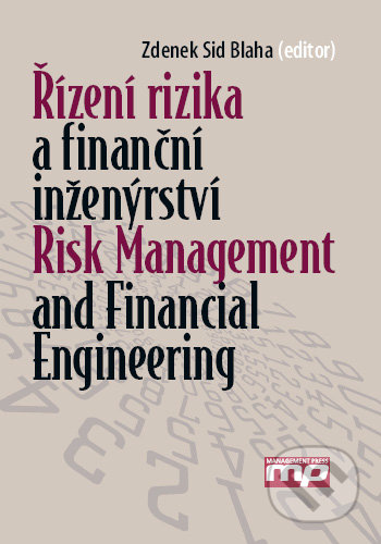Řízení rizika a finanční inženýrství/Risk management and financial engineering - Zdenek Sid Blaha
