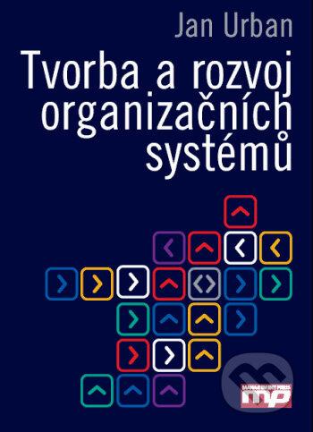 Tvorba a rozvoj organizačních systémů - Jan Urban