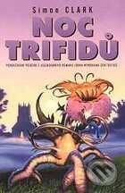 Noc trifidů - Simon Clark