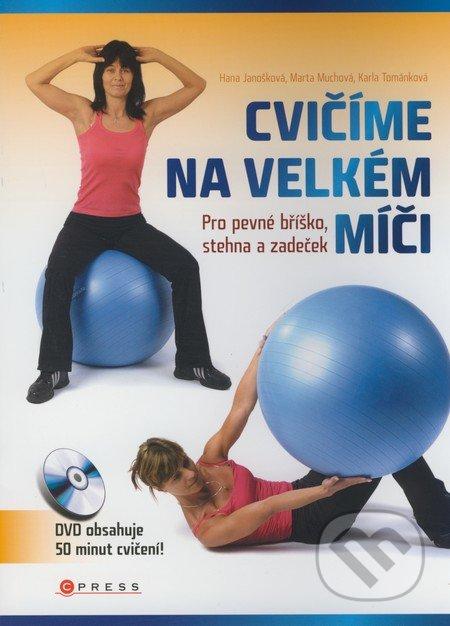 Cvičíme na velkém míči - Hana Janošková, Marta Muchová, Karla Tománková