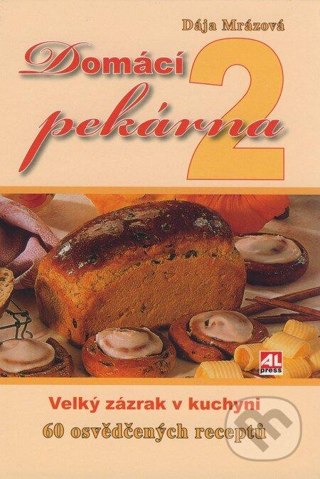 Domácí pekárna 2 - Dája Mrázová