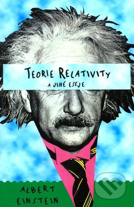 Teorie relativity a jiné eseje - Albert Einstein