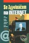 Se zavináčem na Internet - Jiří Peterka, Miloš Čermák, Jaroslav Winter, Petr Matoušek