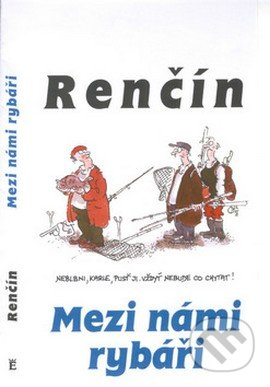 Mezi námi rybáři - Vladimír Renčín