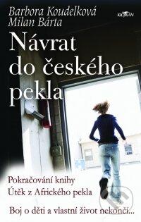Návrat do českého pekla - Barbora Koudelková, Milan Bárta