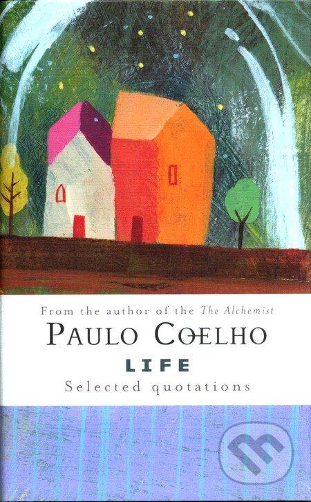 Life Selected Quotations - Paulo Coelho