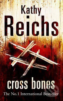 Cross Bones - Kathy Reichs